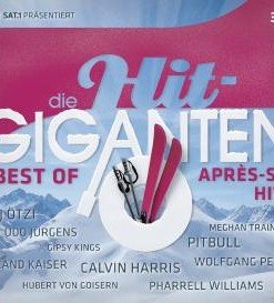 Die Hit Giganten - Best of Après Ski Hits