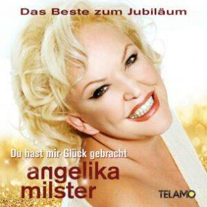 Angelika Milster - Du hast mir Glück gebracht (CD 2016) Das Beste zum Jubiläum