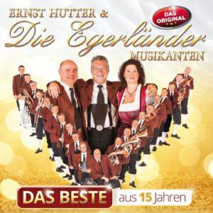 Ernst Hutter & Die Egerländer Musikanten - Das Beste aus 15 Jahren (CD 2017)