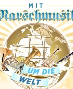 Various - Mit Marschmusik um die Welt (CD 2017)