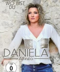 Daniela Alfinito - Sag mir wo bist du (DVD 2017)