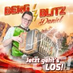 Bergblitz Daniel - Jetzt geht's los (CD 2017)