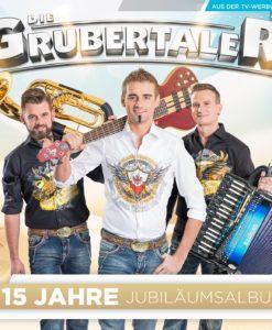 Die Grubertaler - Jubiläumsalbum - 15 Jahre (CD 2017)