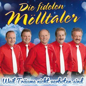 Die fidelen Mölltaler - Weil Träume nicht verboten sind (CD 2017)