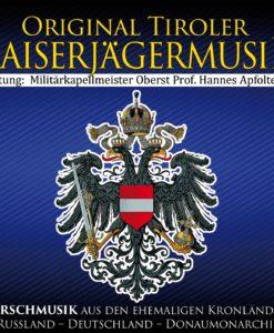 ORIG. TIROLER KAISERJÄGERMUSIK - Marschmusik aus den ehemaligen Kronländern Russland- Deutschland- Donaumonarchie (CD 2017)