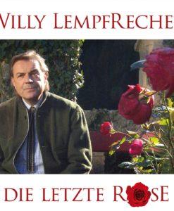 WILLY LEMPFRECHER - Die letzte Rose (CD 2017)
