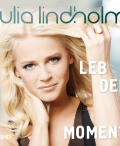 Julia Lindholm - Leb den Moment (CD 2017)