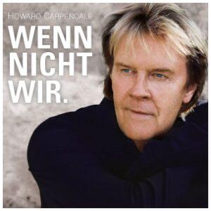 Howard Carpendale - Wenn Nicht Wir. (CD 2017)