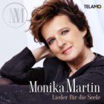 Monika Martin - Lieder für die Seele (CD 2017)
