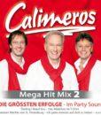 CALIMEROS - Mega Hit Mix 2 - Die größten Erfolge im Partysound (CD 2017)