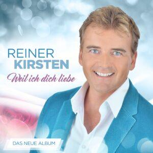 REINER KIRSTEN - Weil ich dich liebe (CD 2018)