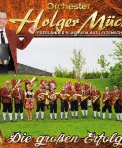 ORCHESTER HOLGER MÜCK - Die großen Erfolge - Egerländer Blasmusik aus Leidenschaft (CD 2018)