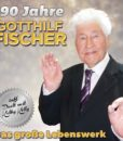 GOTTHILF FISCHER - 90 Jahre - Das große Lebenswerk (CD 2018)