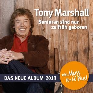 Tony Marshall - Senioren sind nur zu früh geboren (CD 2018)