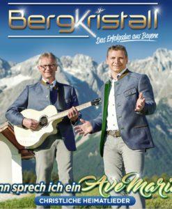 Bergkristall - Dann sprech ich ein Ave Maria - Christliche Volkslieder (CD 2018)