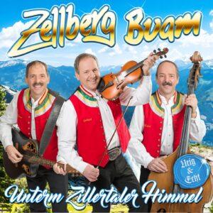 ZELLBERG BUAM - Unterm Zillertaler Himmel - Urig & echt (CD 2018)