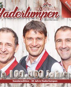 ZILLERTALER HADERLUMPEN - In 100.000 Jahren - Sonderedition - 30 Jahre (CD 2018)