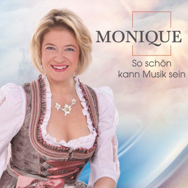 MONIQUE - So schön kann Musik sein (CD 2018)